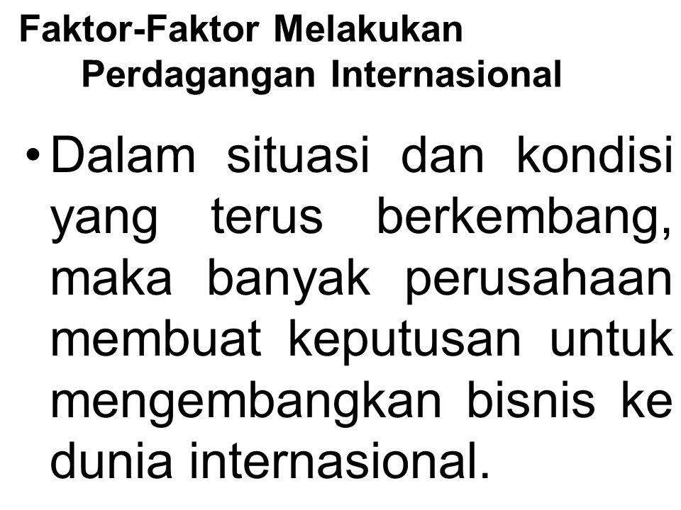 Faktor-Faktor Melakukan Perdagangan Internasional