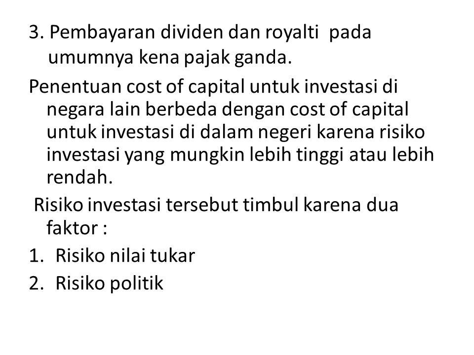 3. Pembayaran dividen dan royalti pada umumnya kena pajak ganda.