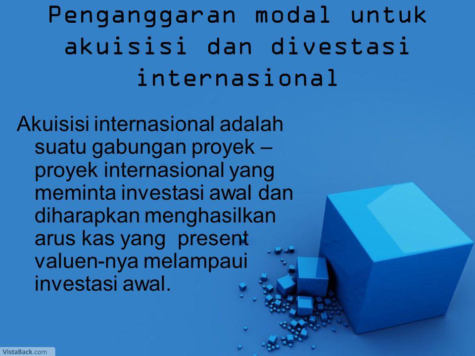 Penganggaran modal untuk akuisisi dan divestasi internasional