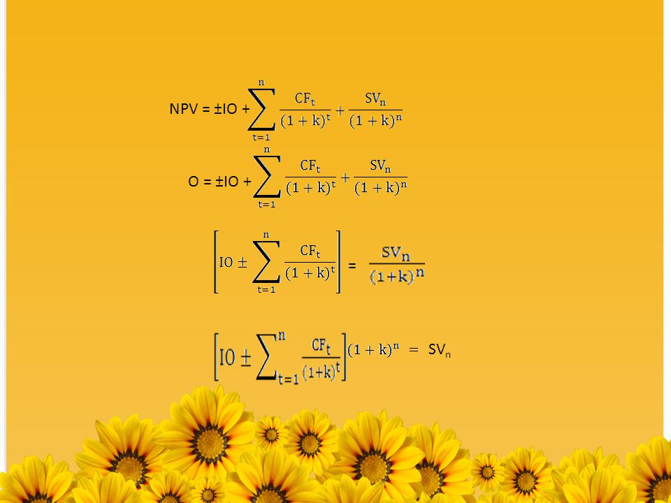 NPV = ±IO + O = ±IO + = SVn