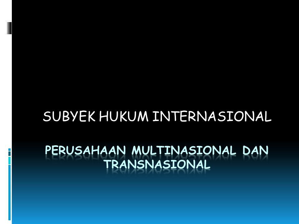 PERUSAHAAN MULTINASIONAL DAN TRANSNASIONAL