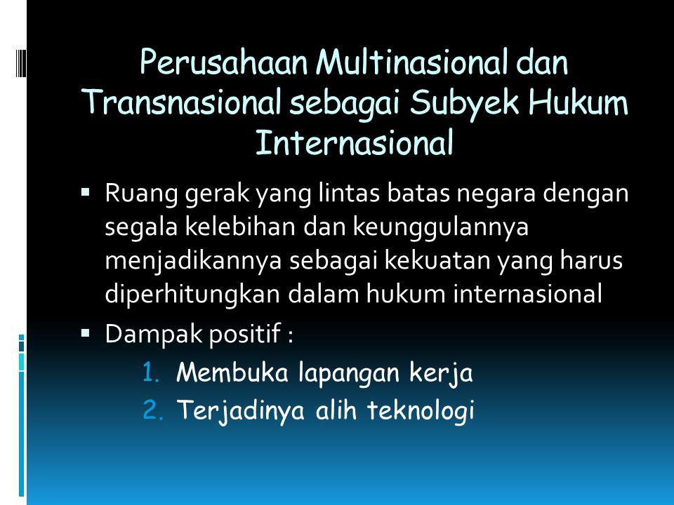 Perusahaan Multinasional dan Transnasional sebagai Subyek Hukum Internasional