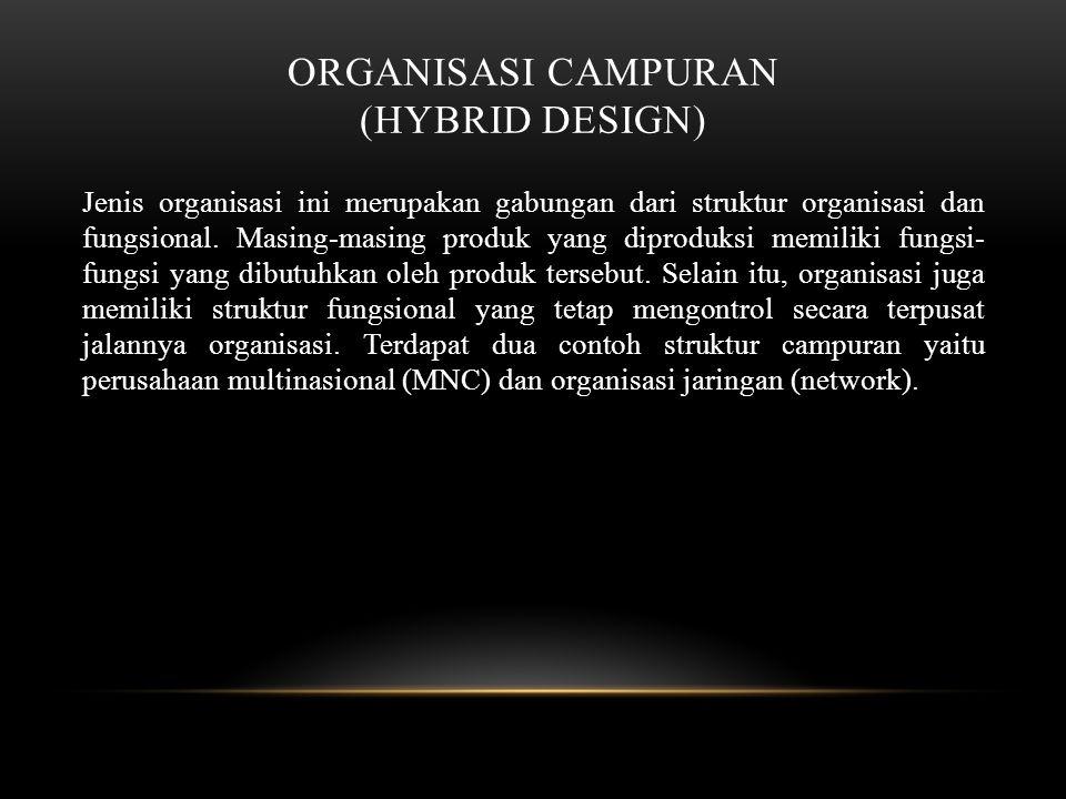 Organisasi Campuran (hybrid design)