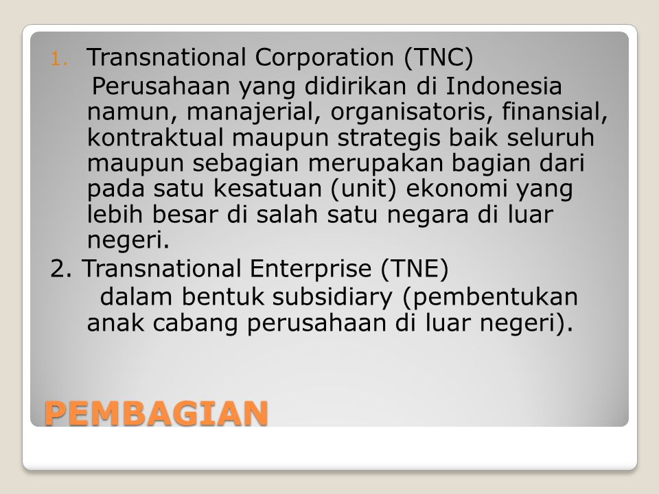 PEMBAGIAN Transnational Corporation (TNC)