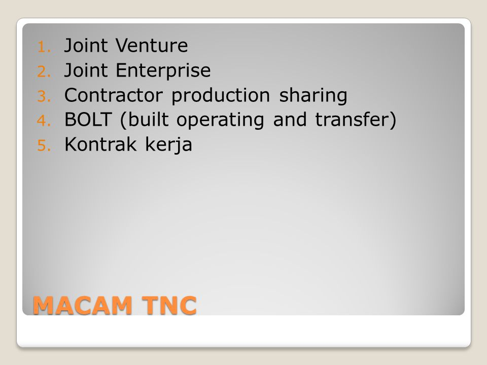 MACAM TNC Joint Venture Joint Enterprise Contractor production sharing