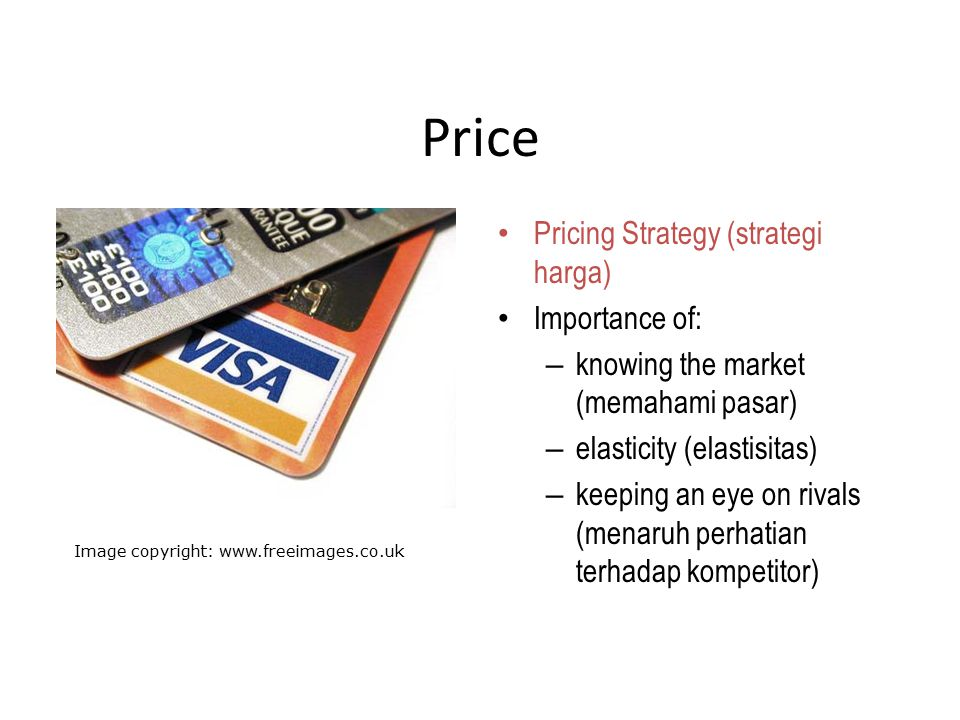 Price Pricing Strategy (strategi harga) Importance of: