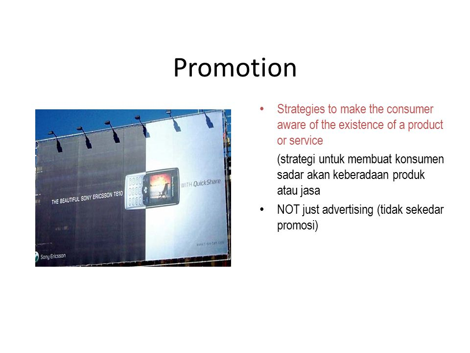 Promotion Strategies to make the consumer aware of the existence of a product or service.