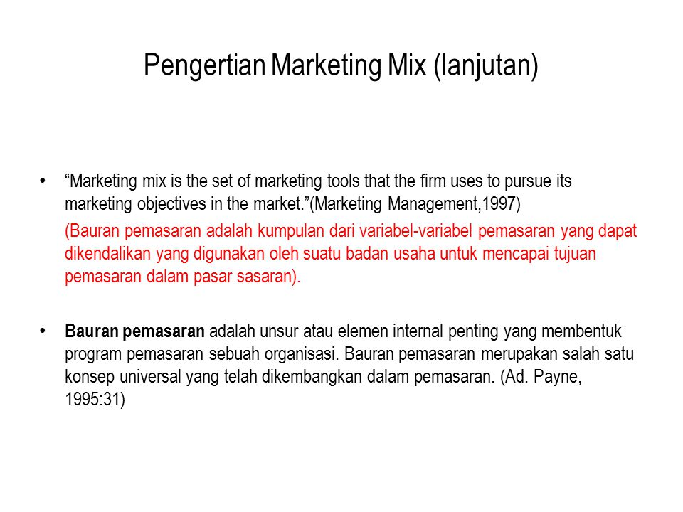 Pengertian Marketing Mix (lanjutan)