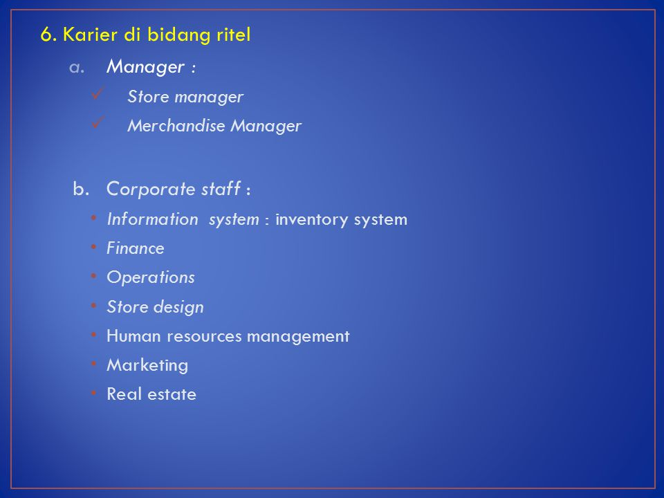 6. Karier di bidang ritel Manager : b. Corporate staff : Store manager
