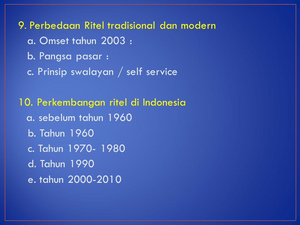 9. Perbedaan Ritel tradisional dan modern b. Pangsa pasar :