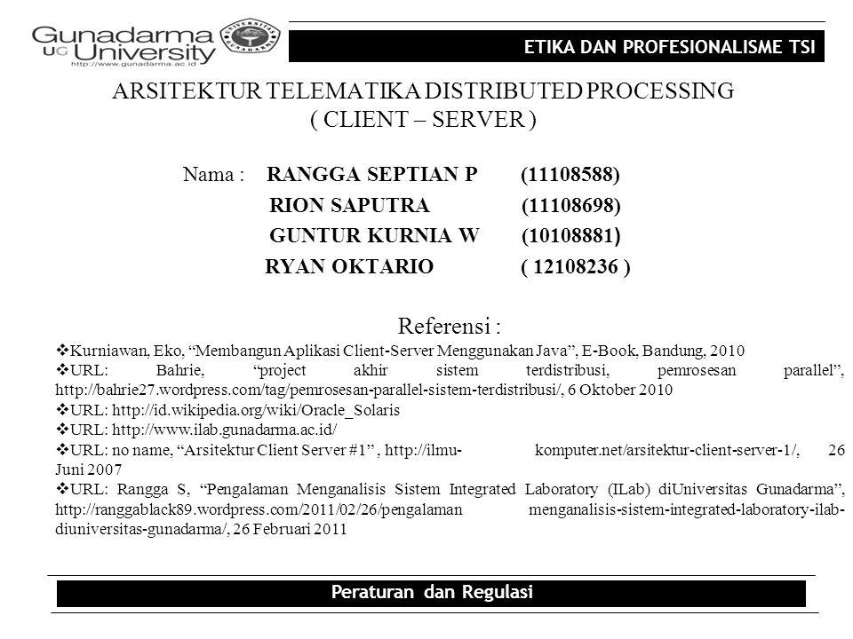 ARSITEKTUR TELEMATIKA DISTRIBUTED PROCESSING ( CLIENT – SERVER )