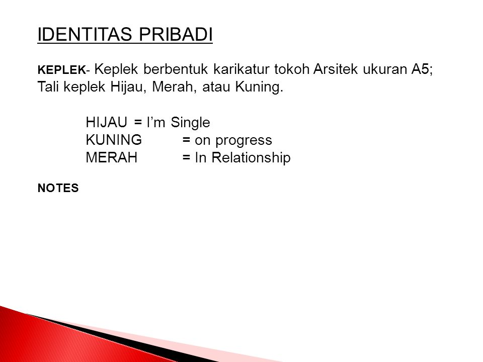 IDENTITAS PRIBADI HIJAU = I'm Single KUNING = on progress