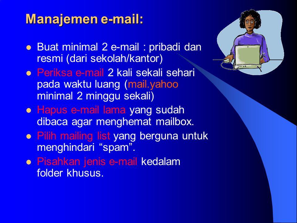 Manajemen e-mail: Buat minimal 2 e-mail : pribadi dan resmi (dari sekolah/kantor)