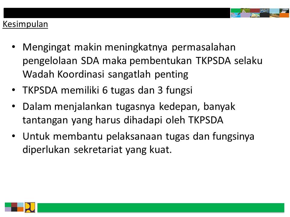 TKPSDA memiliki 6 tugas dan 3 fungsi
