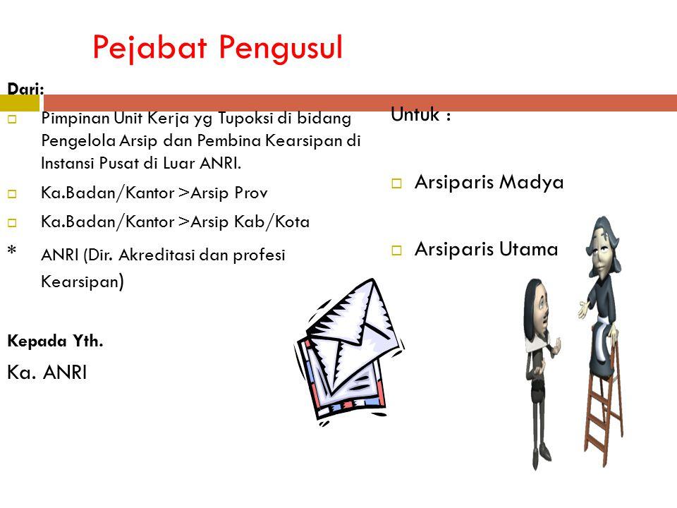 Pejabat Pengusul Untuk : Arsiparis Madya