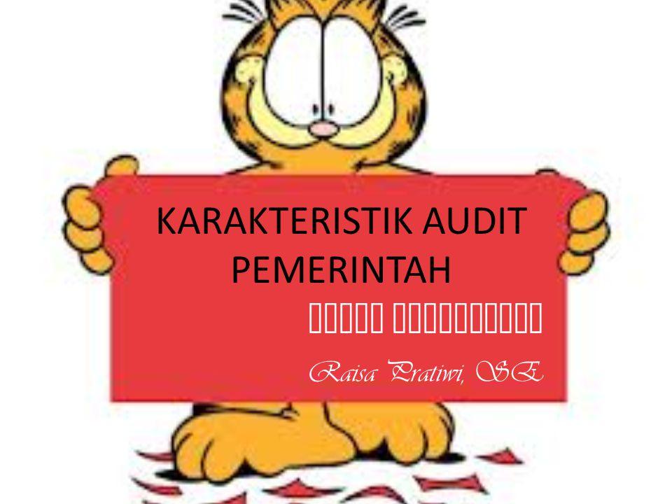 KARAKTERISTIK AUDIT PEMERINTAH