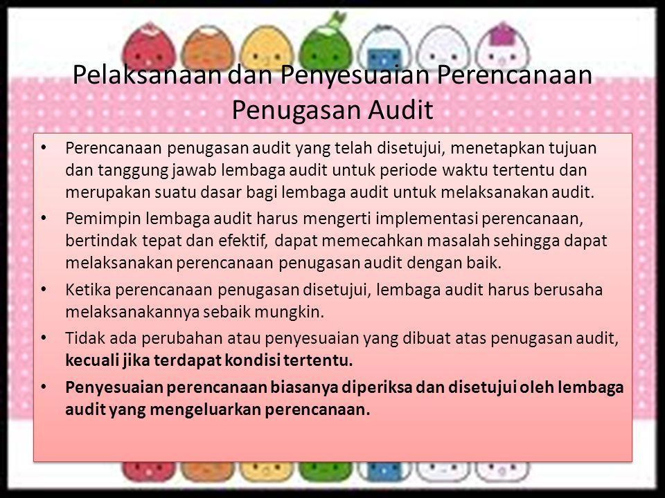 Pelaksanaan dan Penyesuaian Perencanaan Penugasan Audit