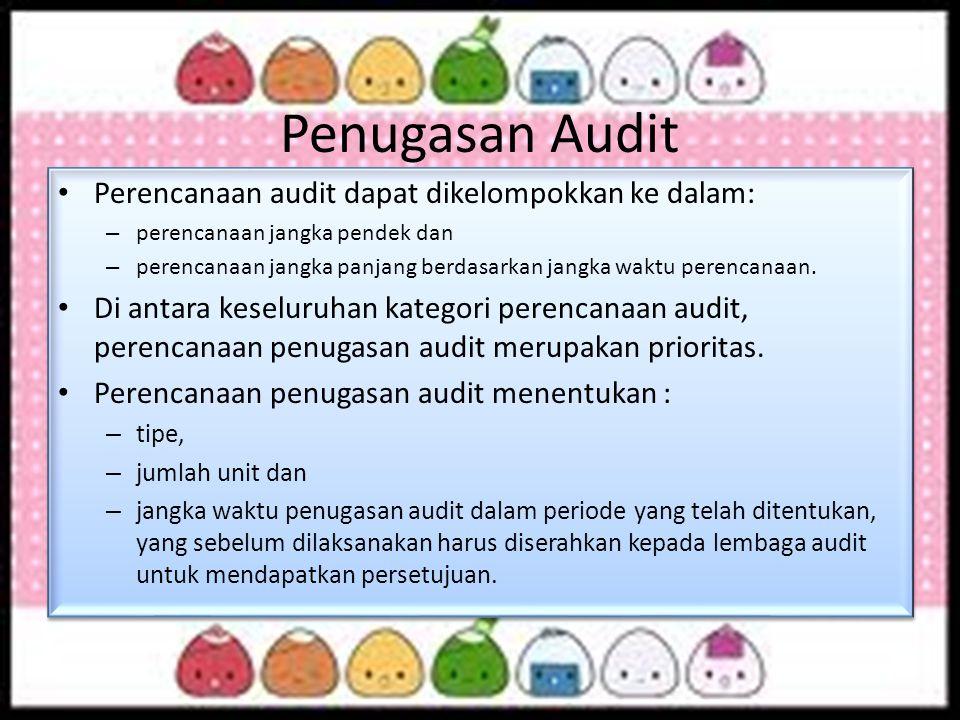 Penugasan Audit Perencanaan audit dapat dikelompokkan ke dalam: