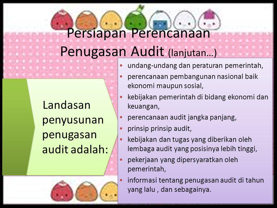 Persiapan Perencanaan Penugasan Audit (lanjutan…)