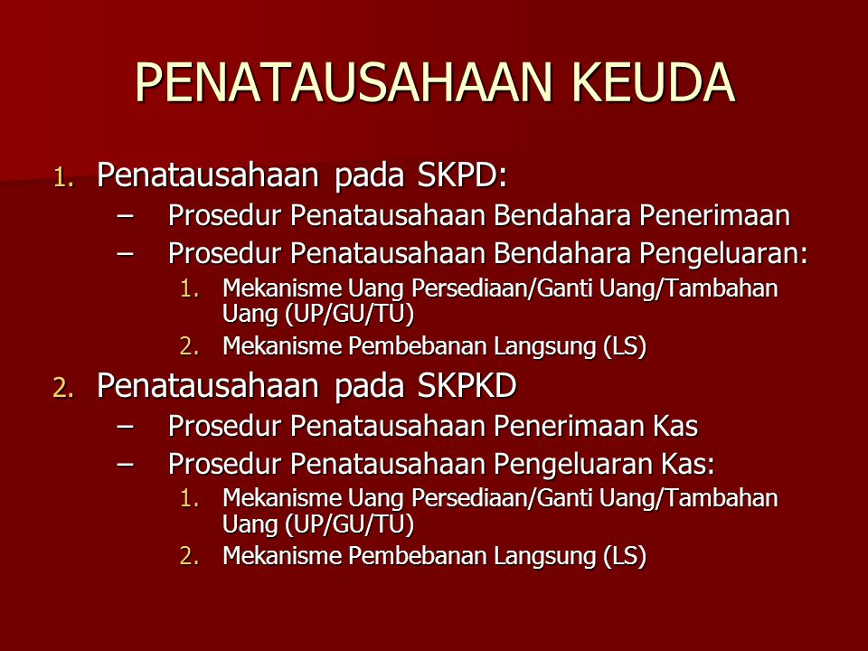 PENATAUSAHAAN KEUDA Penatausahaan pada SKPD: Penatausahaan pada SKPKD