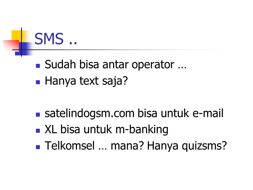 SMS .. Sudah bisa antar operator … Hanya text saja