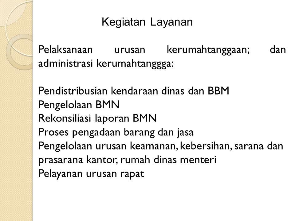 Kegiatan Layanan Pelaksanaan urusan kerumahtanggaan; dan administrasi kerumahtanggga: Pendistribusian kendaraan dinas dan BBM.