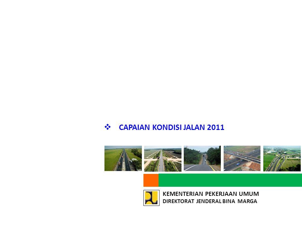 CAPAIAN KEMANTAPAN JALAN 2010 - 2011 DAN SASARAN 2012 – 2014