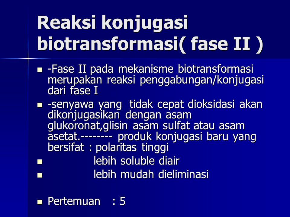 Reaksi konjugasi biotransformasi( fase II )