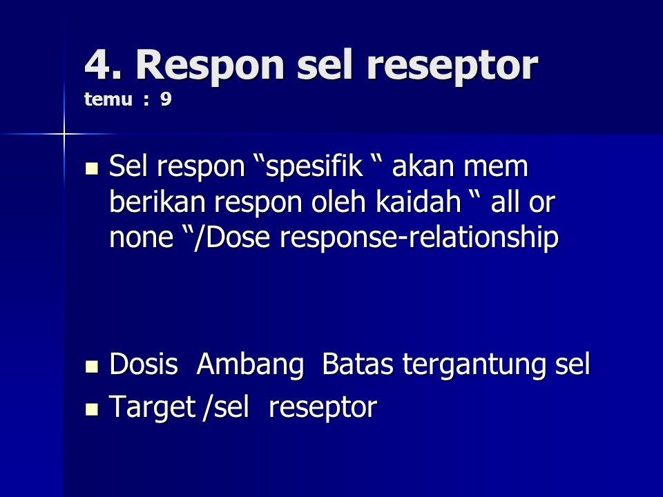 4. Respon sel reseptor temu : 9