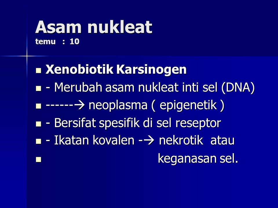 Asam nukleat temu : 10 Xenobiotik Karsinogen