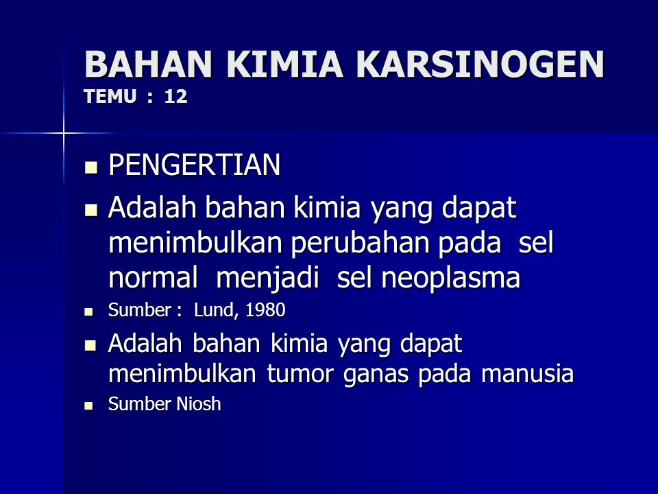 BAHAN KIMIA KARSINOGEN TEMU : 12