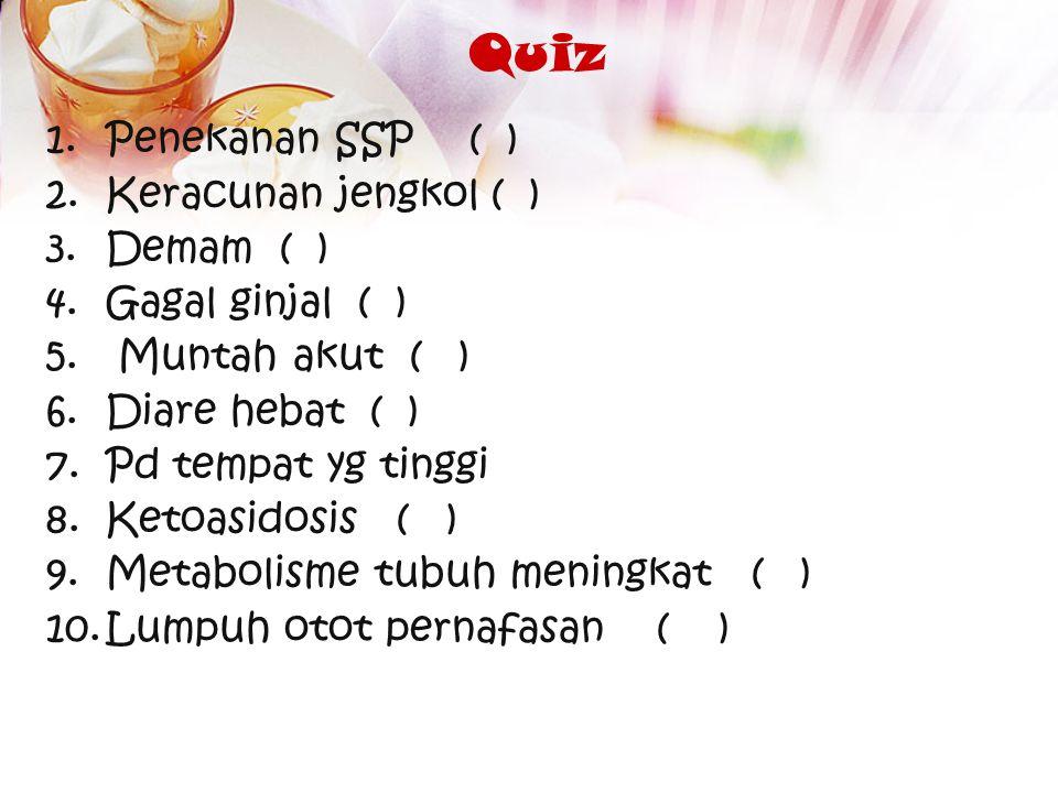 Quiz Penekanan SSP ( ) Keracunan jengkol ( ) Demam ( )