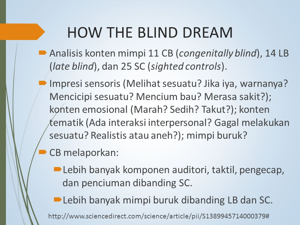 HOW THE BLIND DREAM Analisis konten mimpi 11 CB (congenitally blind), 14 LB (late blind), dan 25 SC (sighted controls).