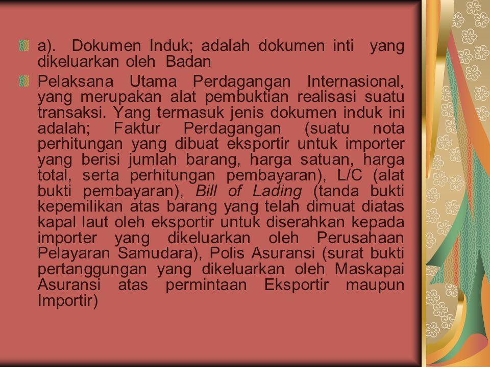 a). Dokumen Induk; adalah dokumen inti yang dikeluarkan oleh Badan