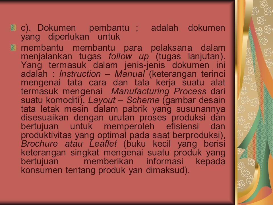 c). Dokumen pembantu ; adalah dokumen yang diperlukan untuk