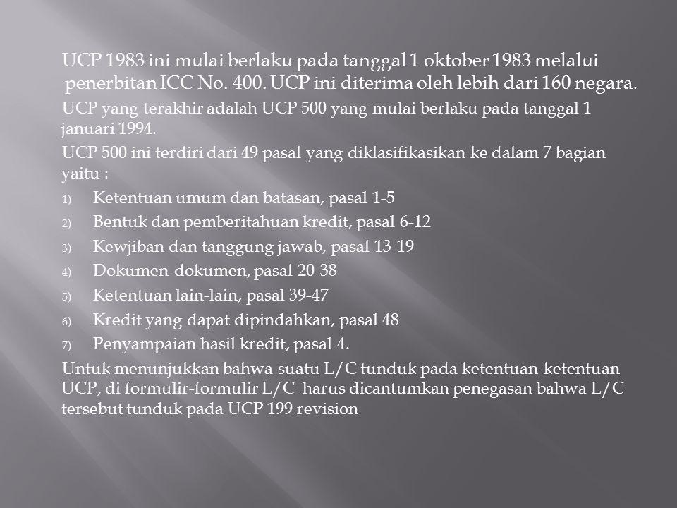 UCP 1983 ini mulai berlaku pada tanggal 1 oktober 1983 melalui penerbitan ICC No. 400. UCP ini diterima oleh lebih dari 160 negara.