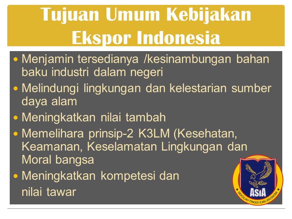 Tujuan Umum Kebijakan Ekspor Indonesia
