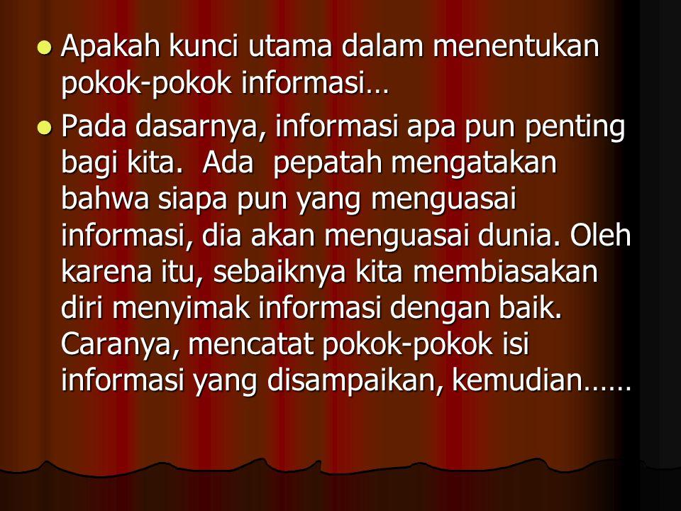 Apakah kunci utama dalam menentukan pokok-pokok informasi…