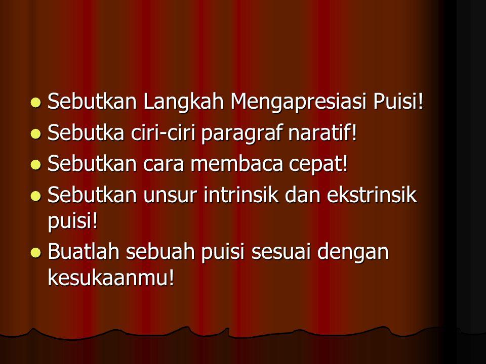 Sebutkan Langkah Mengapresiasi Puisi!