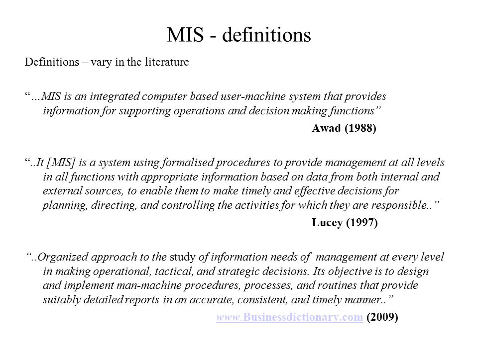 MIS - definitions Definitions – vary in the literature