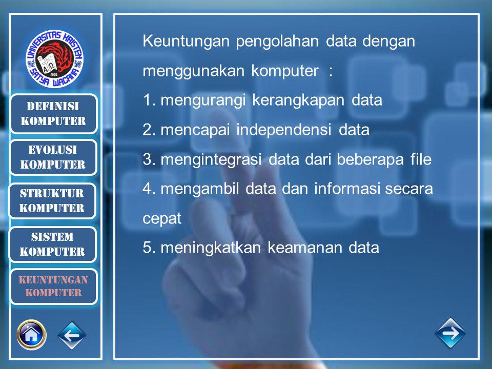 Keuntungan pengolahan data dengan menggunakan komputer :