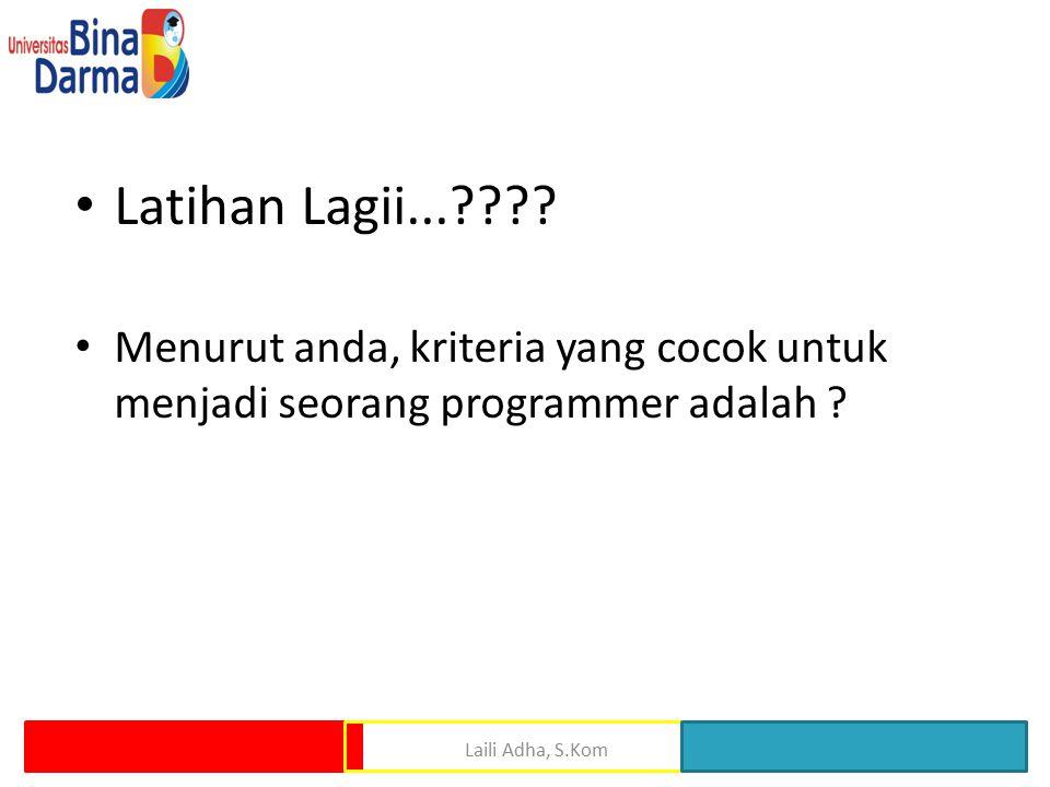 Latihan Lagii... . Menurut anda, kriteria yang cocok untuk menjadi seorang programmer adalah .