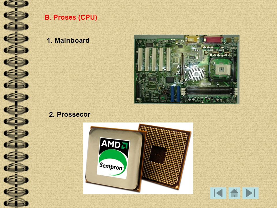 B. Proses (CPU) 1. Mainboard 2. Prossecor
