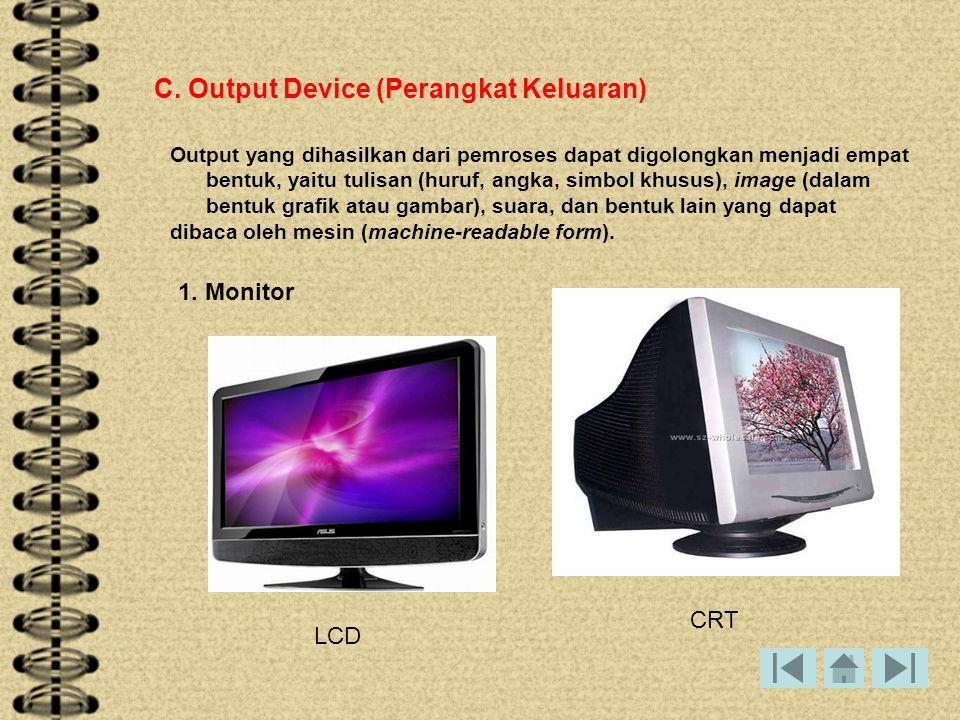 C. Output Device (Perangkat Keluaran)