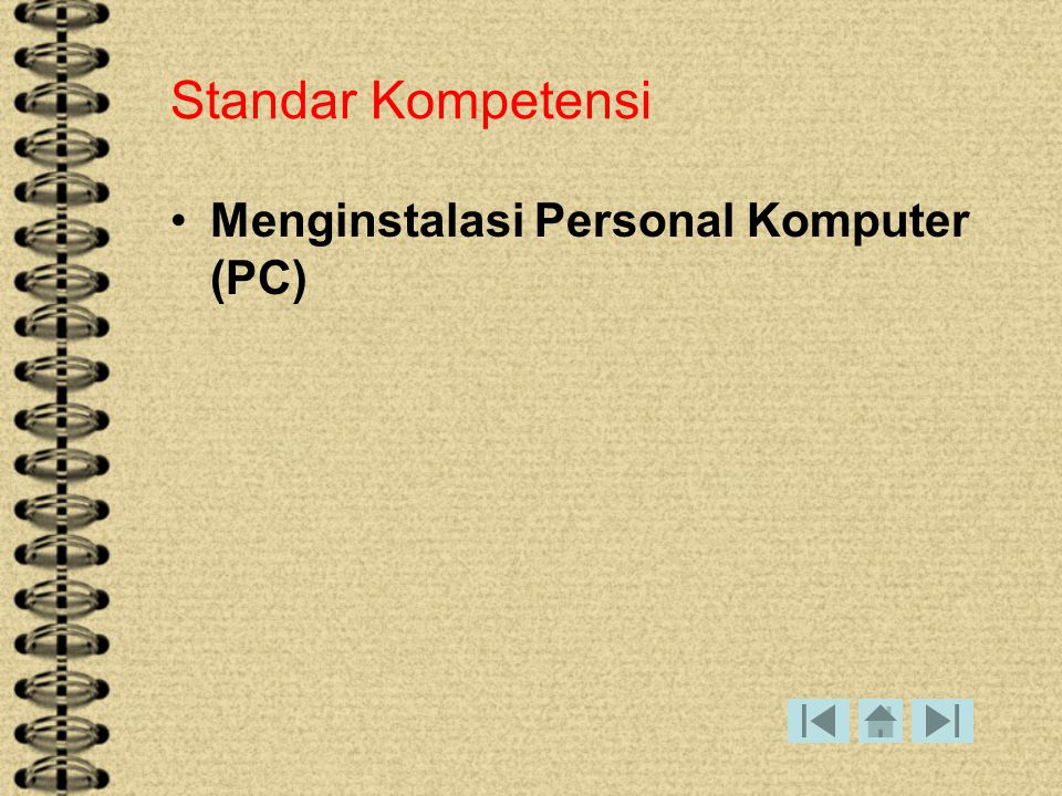 Standar Kompetensi Menginstalasi Personal Komputer (PC)