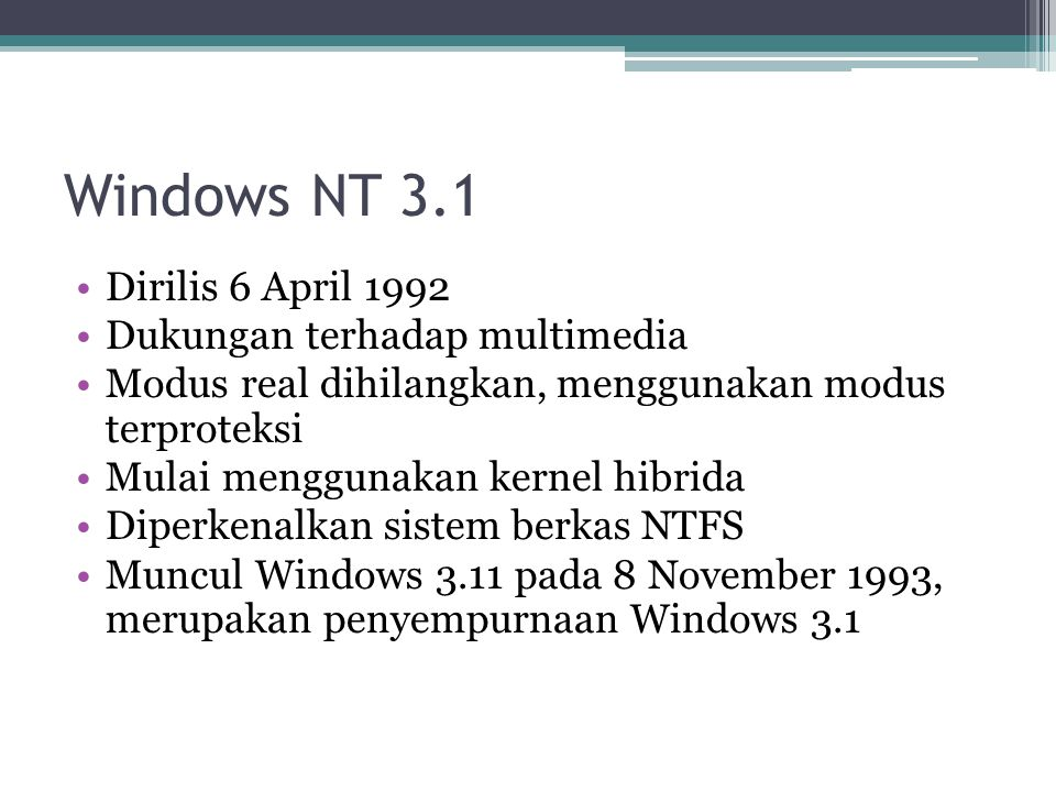 Windows NT 3.1 Dirilis 6 April 1992 Dukungan terhadap multimedia