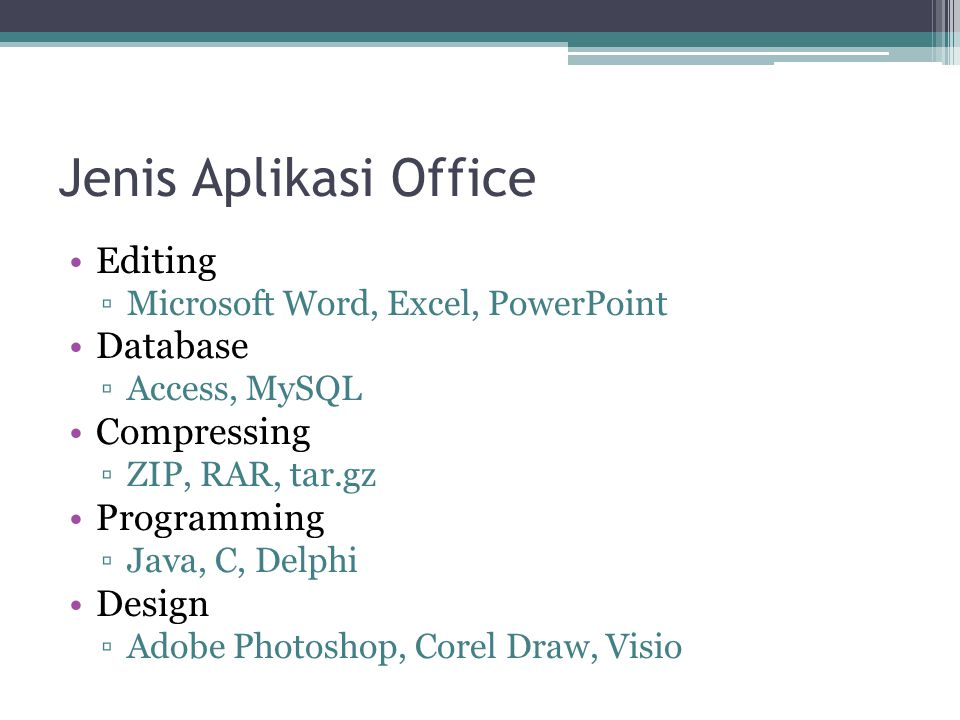 Jenis Aplikasi Office Editing Database Compressing Programming Design