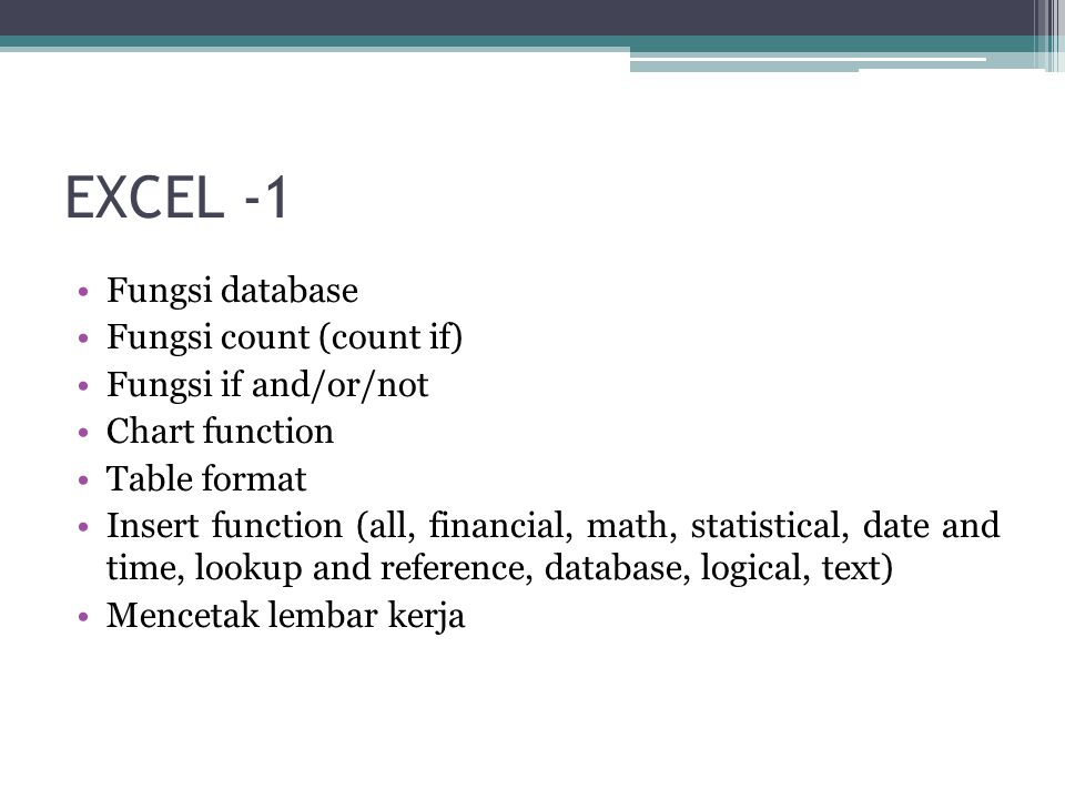 EXCEL -1 Fungsi database Fungsi count (count if) Fungsi if and/or/not