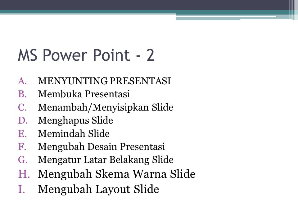 MS Power Point - 2 Mengubah Skema Warna Slide Mengubah Layout Slide