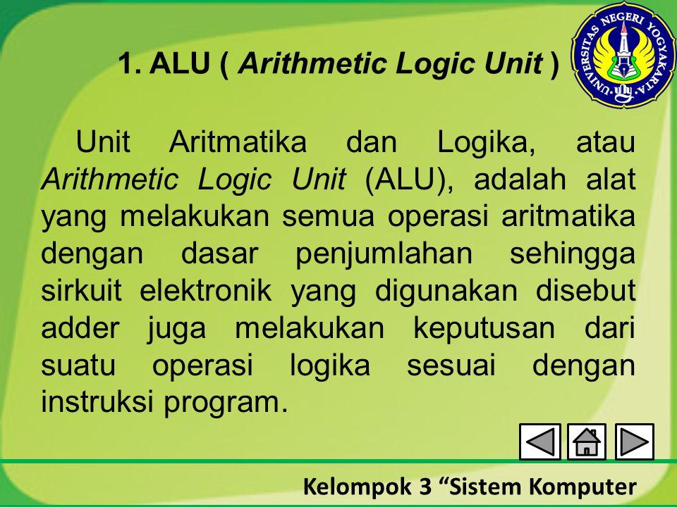 1. ALU ( Arithmetic Logic Unit )